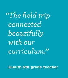 The field trip connected beautifully with our curriculum.