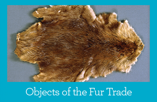 Objects of the Fur Trade